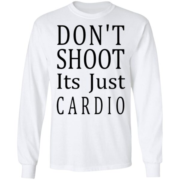 redirect 3045 600x600 - Don't shoot it's just cardio shirt