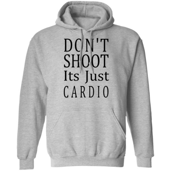 redirect 3046 600x600 - Don't shoot it's just cardio shirt