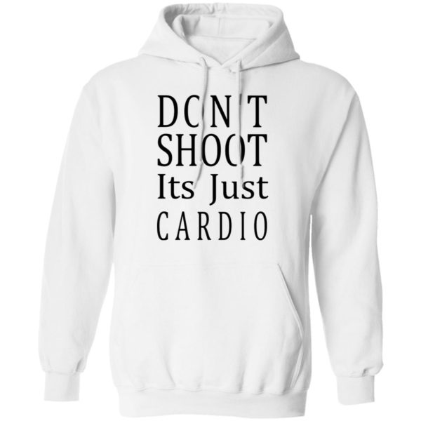 redirect 3047 600x600 - Don't shoot it's just cardio shirt