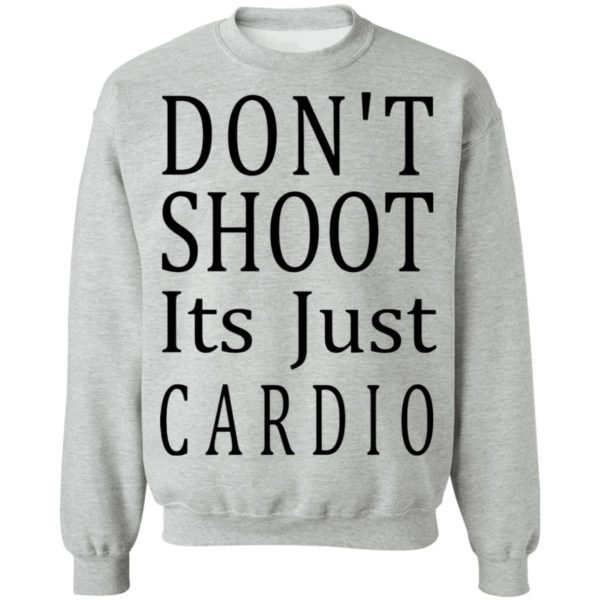 redirect 3048 600x600 - Don't shoot it's just cardio shirt