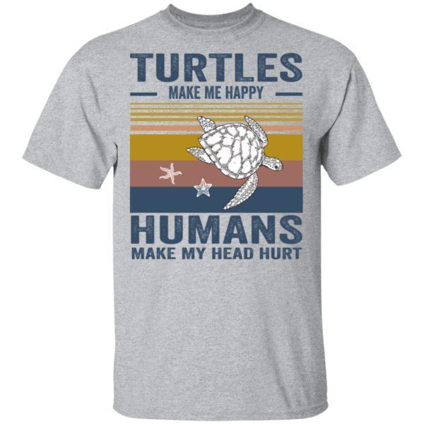 redirect 341 600x600 - Turtles make me happy humans make my head hurt shirt