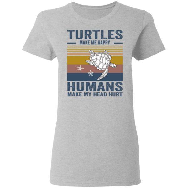 redirect 343 600x600 - Turtles make me happy humans make my head hurt shirt