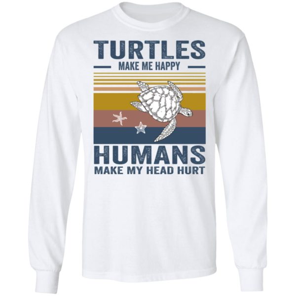 redirect 345 600x600 - Turtles make me happy humans make my head hurt shirt