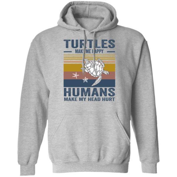 redirect 346 600x600 - Turtles make me happy humans make my head hurt shirt