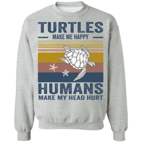 redirect 348 600x600 - Turtles make me happy humans make my head hurt shirt
