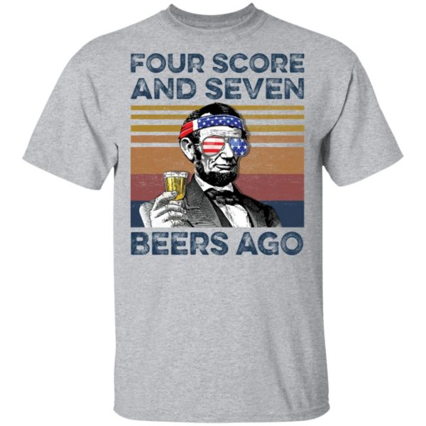 redirect 61 600x600 - Abraham Lincoln four score and seven beers ago shirt