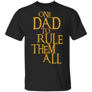 redirect 890 300x300 - One dad to rule them all shirt