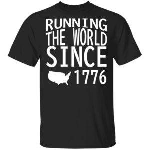 redirect 1046 300x300 - Running the world since 1776 shirt