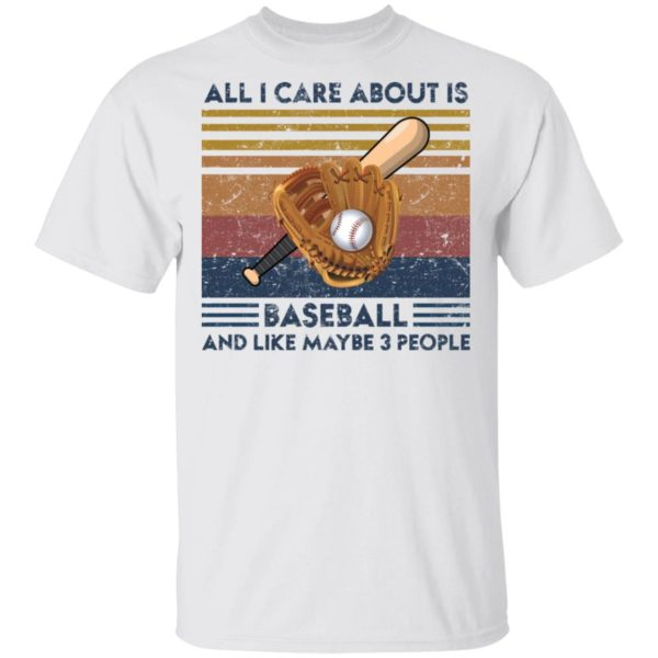 redirect 1858 600x600 - All I care about is baseball and like maybe 3 people vintage shirt
