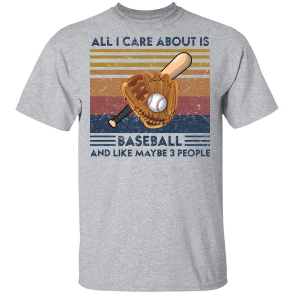 redirect 1859 600x600 - All I care about is baseball and like maybe 3 people vintage shirt