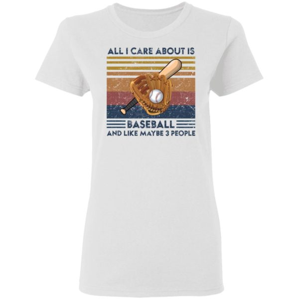 redirect 1860 600x600 - All I care about is baseball and like maybe 3 people vintage shirt