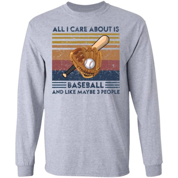 redirect 1862 600x600 - All I care about is baseball and like maybe 3 people vintage shirt