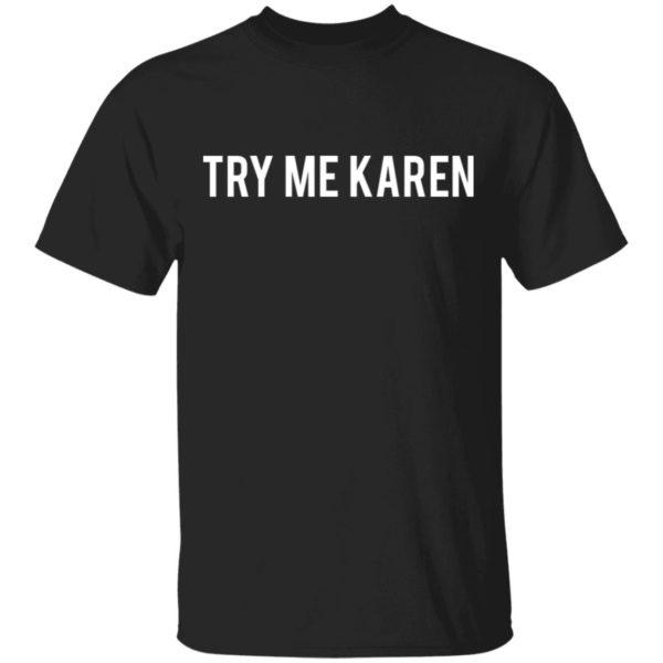 redirect 1968 600x600 - Try me Karen shirt