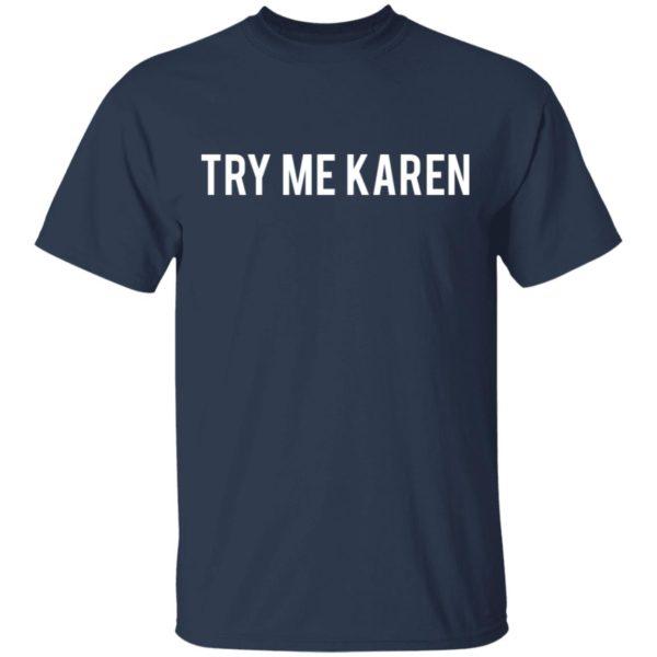 redirect 1969 600x600 - Try me Karen shirt