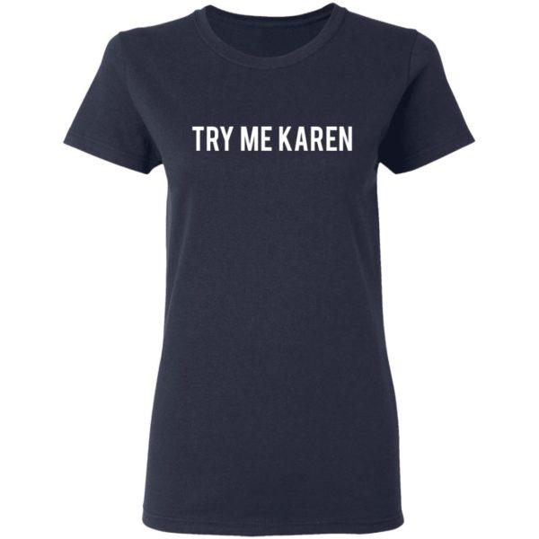 redirect 1971 600x600 - Try me Karen shirt