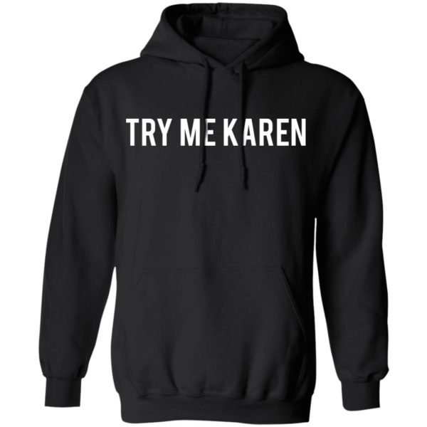 redirect 1974 600x600 - Try me Karen shirt