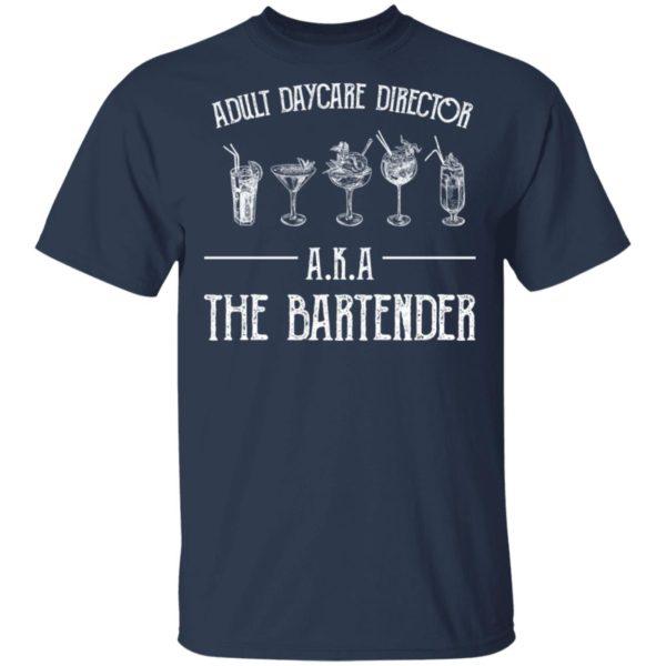 redirect 2029 600x600 - Adult daycare director AKA the bartender shirt