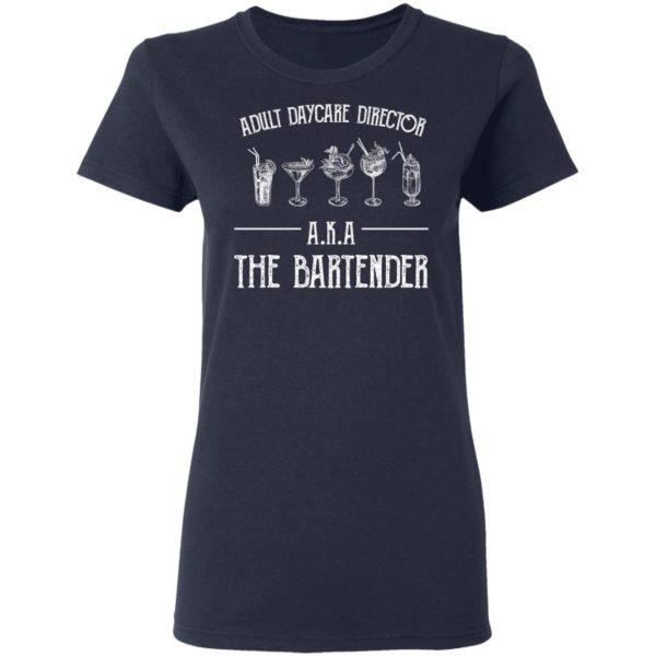 redirect 2031 600x600 - Adult daycare director AKA the bartender shirt
