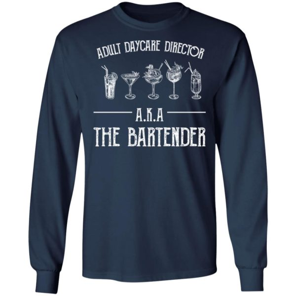 redirect 2033 600x600 - Adult daycare director AKA the bartender shirt