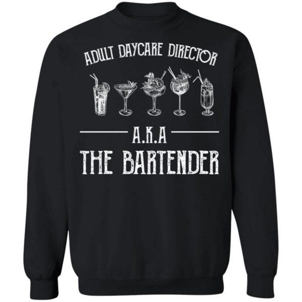 redirect 2036 600x600 - Adult daycare director AKA the bartender shirt