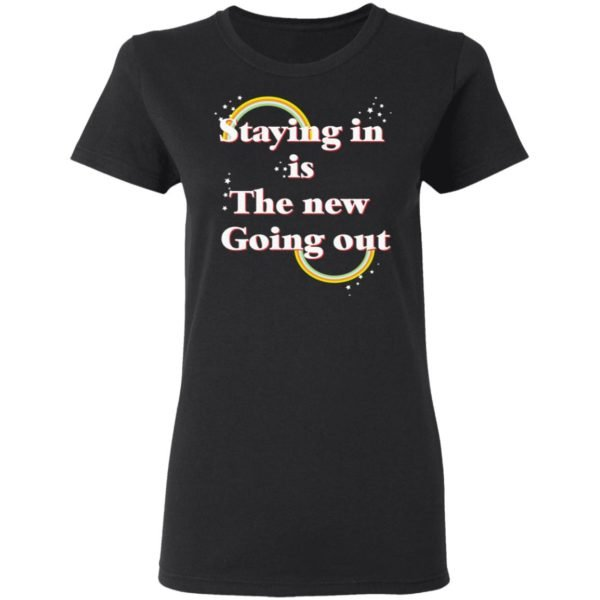 redirect 22 600x600 - Staying in is the new going out LGBT shirt