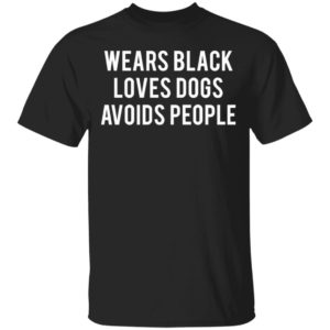 redirect 2360 300x300 - Wears black loves dogs avoids people shirt