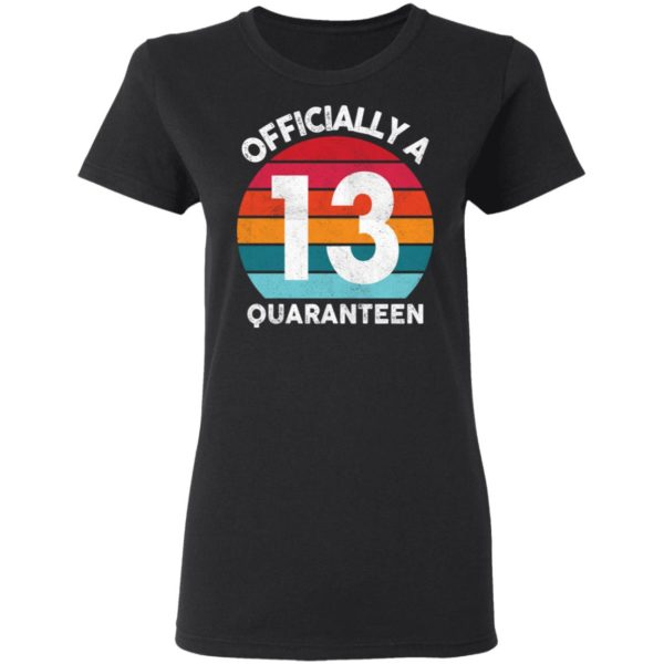 redirect 2594 600x600 - 13th Birthday Officially a Quaranteen 13 Years shirt