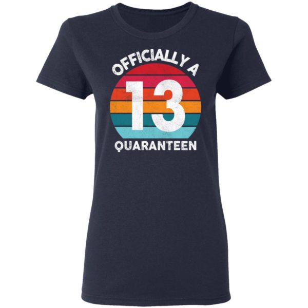 redirect 2595 600x600 - 13th Birthday Officially a Quaranteen 13 Years shirt