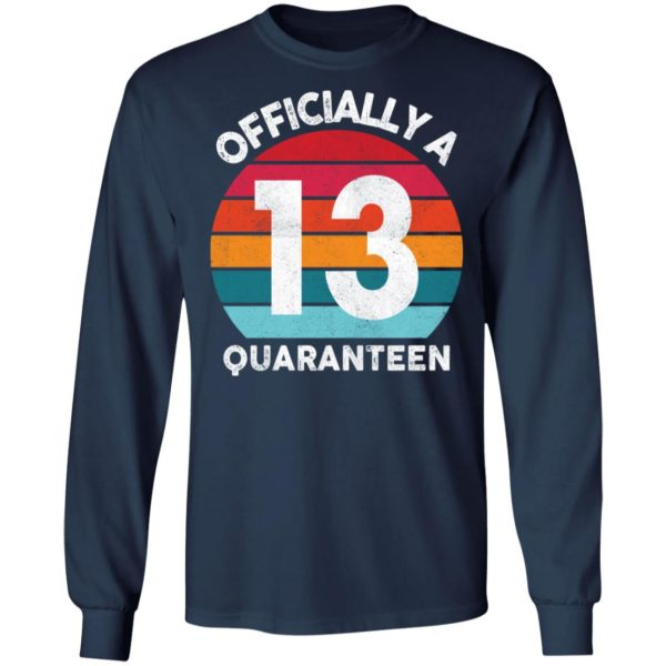 redirect 2597 600x600 - 13th Birthday Officially a Quaranteen 13 Years shirt