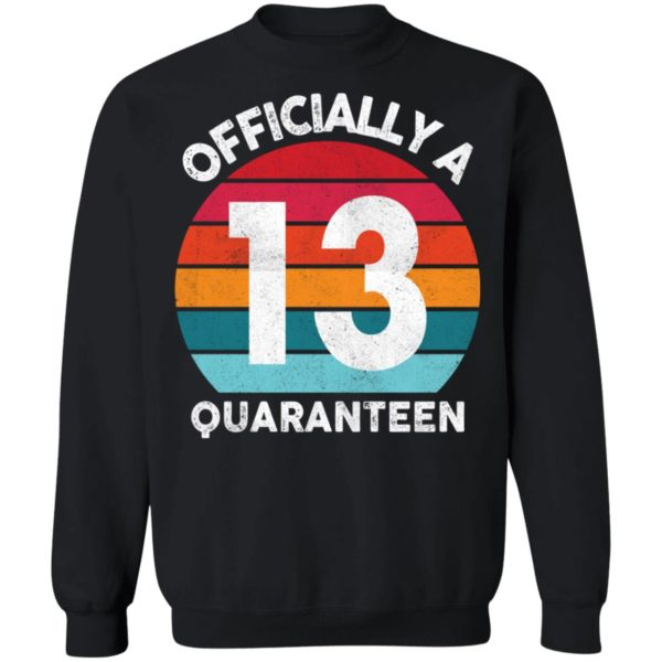 redirect 2600 600x600 - 13th Birthday Officially a Quaranteen 13 Years shirt