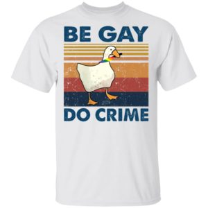 redirect 3195 300x300 - Duck be gay do crime shirt