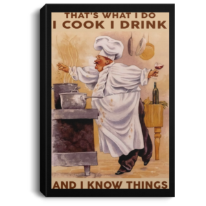 redirect 329 300x300 - Chef that's what I do I cook I drink and I know things poster
