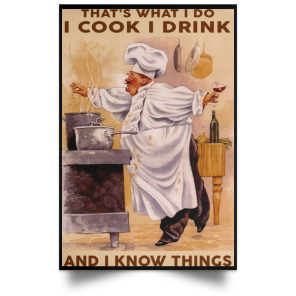 redirect 331 600x600 - Chef that's what I do I cook I drink and I know things poster