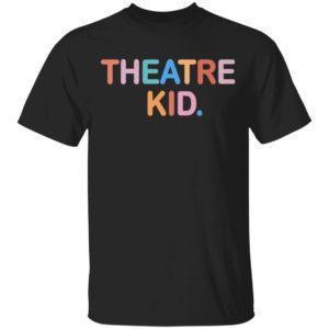 redirect 3670 300x300 - Theatre Kid shirt