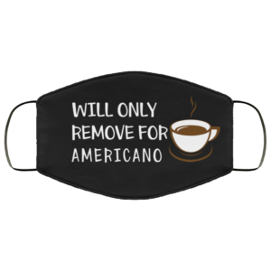 redirect 372 300x300 - Will only remove for Americano face mask