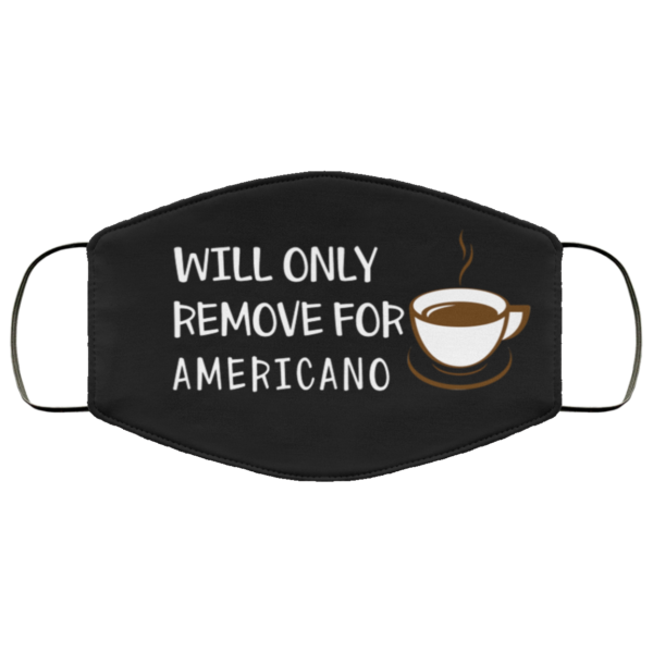 redirect 372 600x600 - Will only remove for Americano face mask