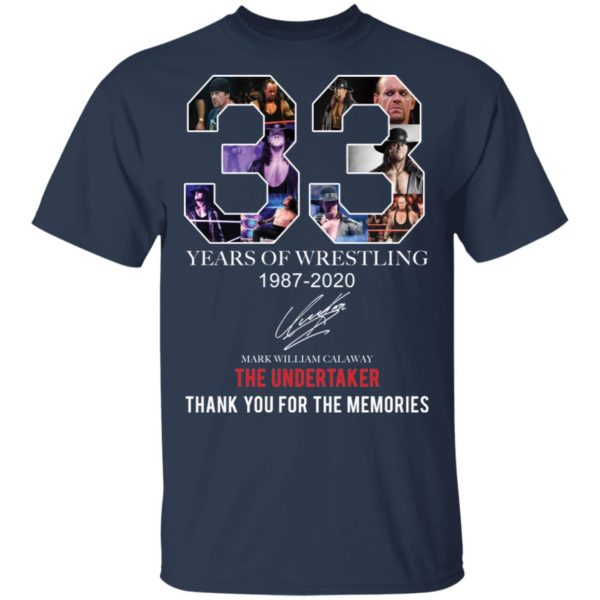 redirect 397 600x600 - 33 years of wrestling 1987-2020 The Undertaker thank you for the memories shirt
