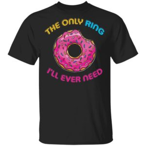 redirect 406 300x300 - The only ring i'll ever need Doughnut shirt