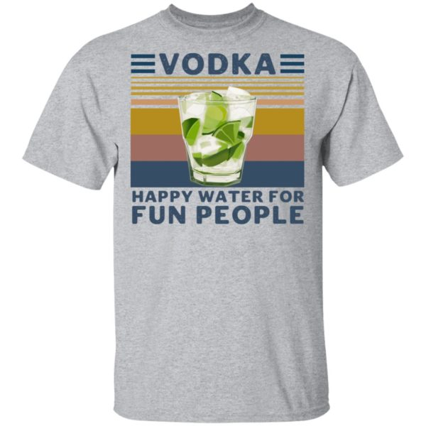 redirect 4544 600x600 - Vodka happy water for fun people shirt