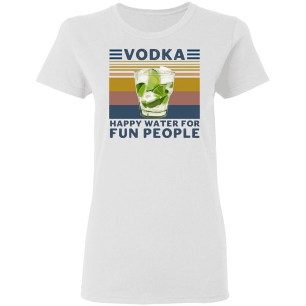 redirect 4545 600x600 - Vodka happy water for fun people shirt