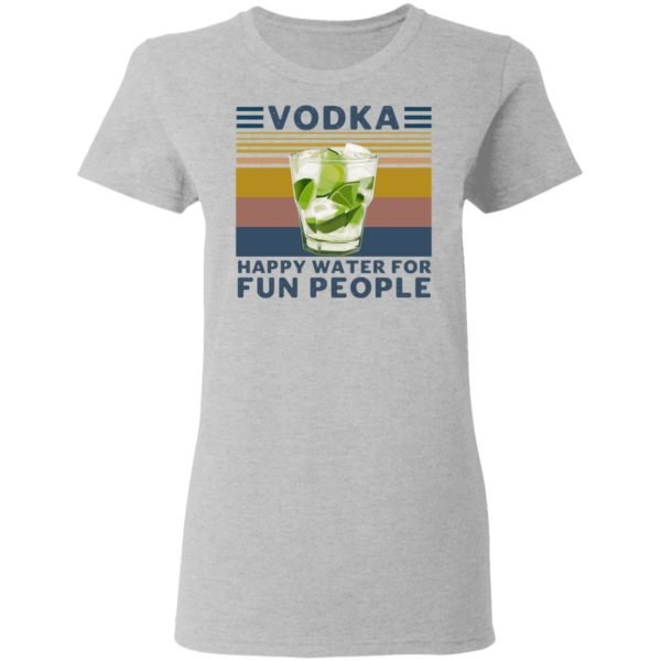 redirect 4546 600x600 - Vodka happy water for fun people shirt