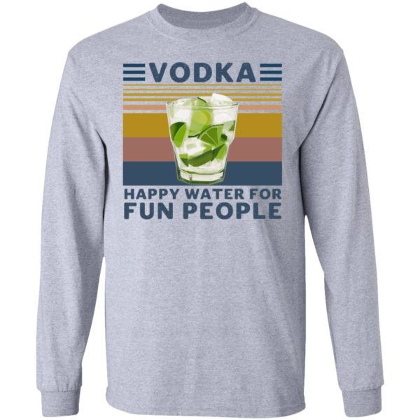 redirect 4547 600x600 - Vodka happy water for fun people shirt