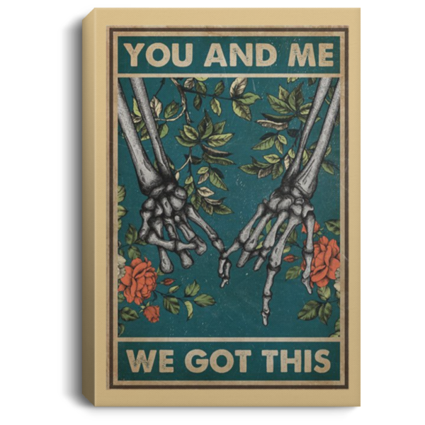 redirect 513 600x600 - Skeleton hand you and me we got this poster