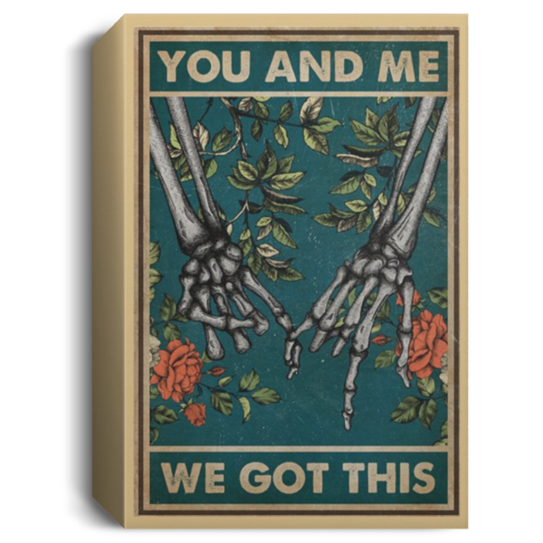 redirect 517 600x600 - Skeleton hand you and me we got this poster