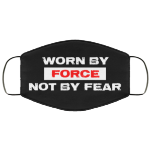 redirect 600 300x300 - Worn by force not by fear face mask