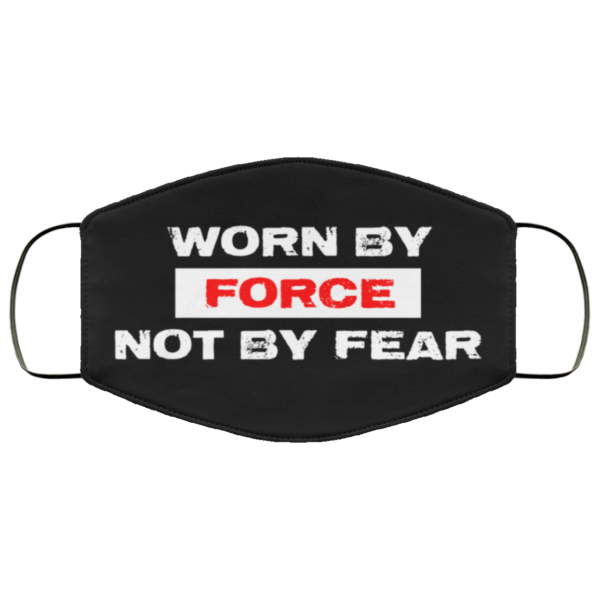 redirect 600 600x600 - Worn by force not by fear face mask