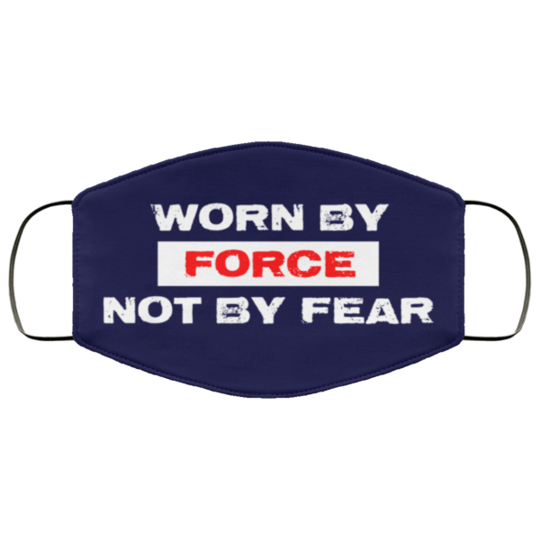 redirect 601 600x600 - Worn by force not by fear face mask