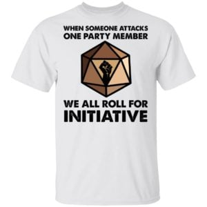 redirect 626 300x300 - When someone attacks one party member we all roll for initiative shirt