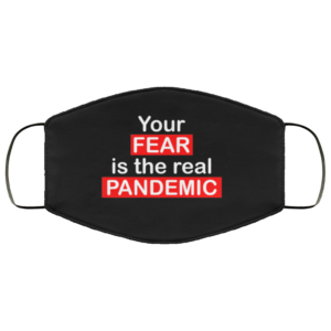 redirect 716 300x300 - Your fear is the real pandemic face mask