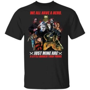 redirect 10 300x300 - We all have a hero just mine are a little darker than yours shirt